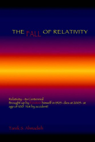 The Fall of Relativity: Tarek S. Ahmadieh