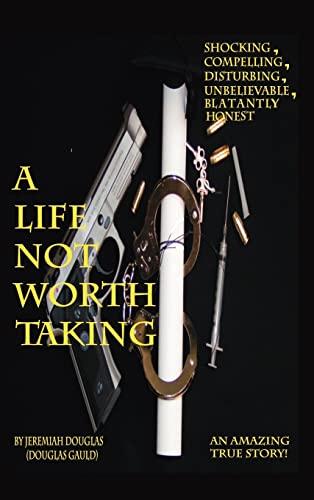 A Life Not Worth Taking: Jeremiah Douglas