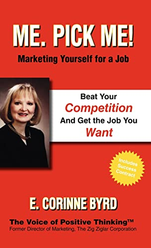 Me. Pick Me! Marketing Yourself for a Job: E. Corinne Corinne Byrd