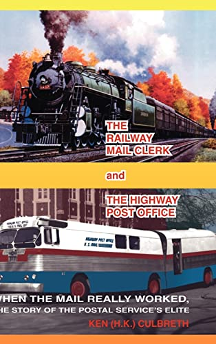 The Railway Mail Clerk and the Highway: Ken Culbreth