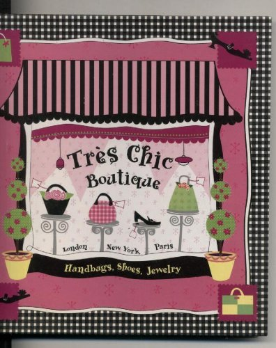 9781412703109: Tres Chic Boutique Handbags, Shoes, Jewelry