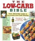 THE LOW-CARB BIBLE : Your All-in-One Guide to Successful Low-Carb Dieting