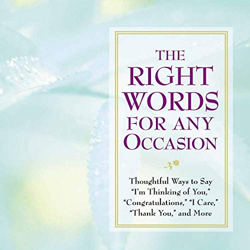 """Right Words For Any Occasion: Thoughtful Ways to Say"""" I'm Thinking of You,"""" """"Congratulations,"""" """"I Care,"""" """"Thank You,"""" and More (9781412706124) by New Seasons; Publications International Ltd."""