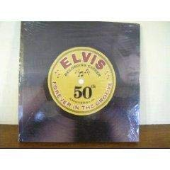 9781412710015: Elvis, Forever in the Groove: Recording Career 50th Anniversary