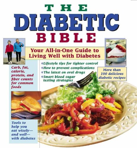 The Diabetic Bible: Your All-in-One Guide to Living Well with Diabetes: Editors of Publications ...