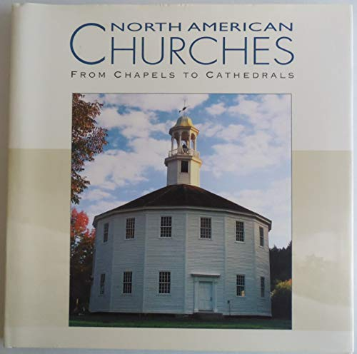 North American Churches from Chapels to Cathedrals.