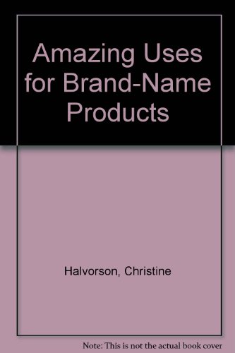 Amazing Uses for Brand-Name Products