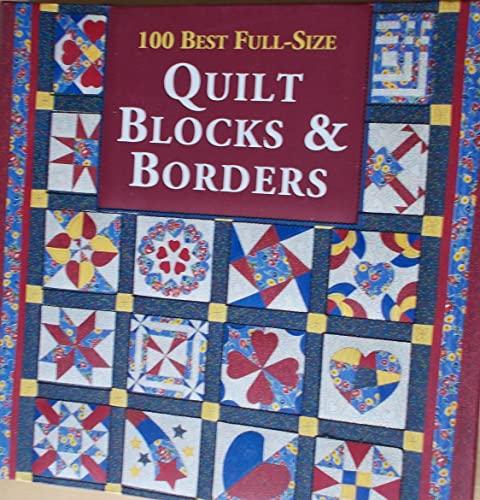 100 Best Full-Size Quilt Blocks & Borders: Dobbs, Phyllis / Shimp, Mimi / Sinkler, Lucie / ...