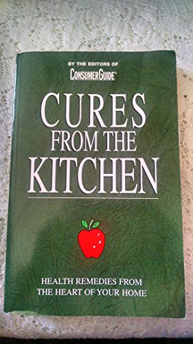 Cures From The Kitchen (Health Remedies from the Heart of Your Home) (Health Remedies from the ...