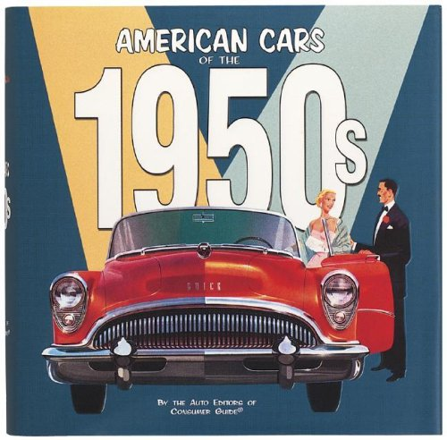 Consumer Guide Book: American Cars Of The 1950's By THE EDITORS OF CONSUMER