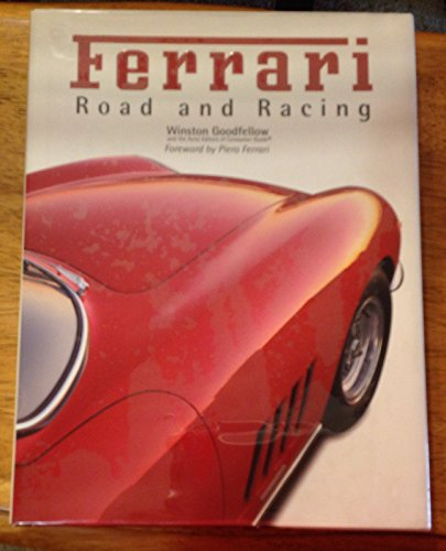 Ferrari Road and Racing: Goodfellow, Winston; Ferrari, Piero (foreword by)