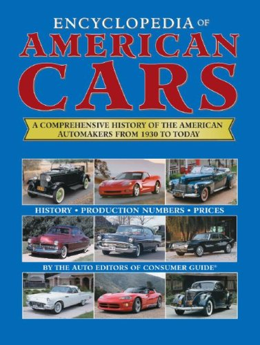 Encyclopedia of American Cars (1412713544) by The Auto Editors of Consumer Guide