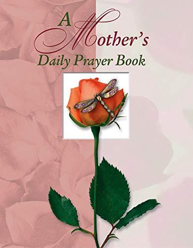 A Mother 's Daily Prayer Book (Deluxe: Creasman, Elaine; Eaton,