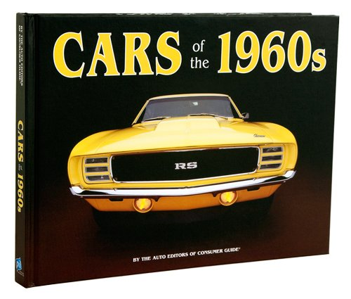 Consumer Guide Book: Cars Of The 1960s By Auto Editors Of Consumer Guide