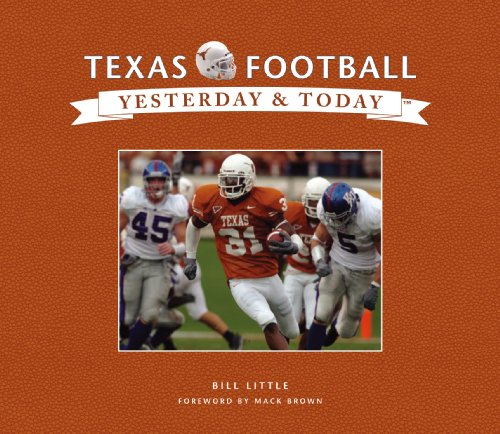 Texas Football: Yesterday and Today (Yesterday &: Little, Bill; Brown,