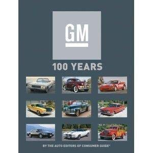 GM 100 Years: Langworth, Richard M.