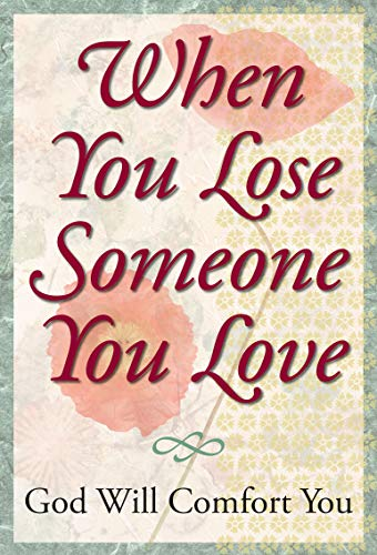 9781412715270: When You Lose Someone You Love: God Will Comfort You