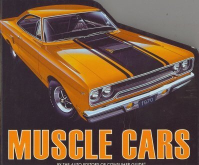 Muscle Cars (9781412716024) by Auto Editors of Consumer Guide