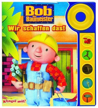 9781412718219: Bob der Baumeister - Wir schaffen das!, Buch mit Klingel