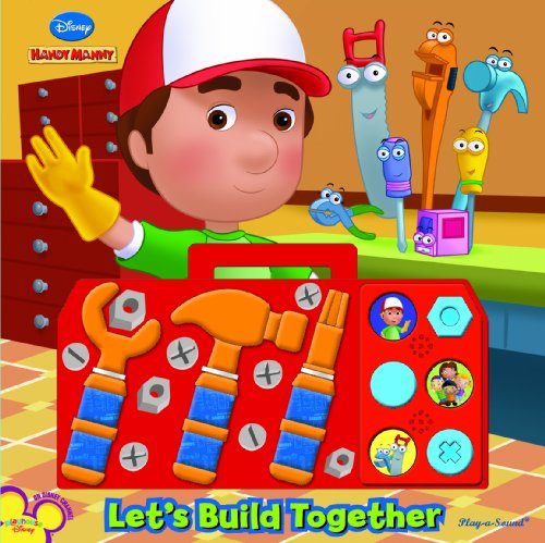 Play-a-Sound: Handy Manny, Let s Build Together (Disney Handy Manny): Editors of Publications ...