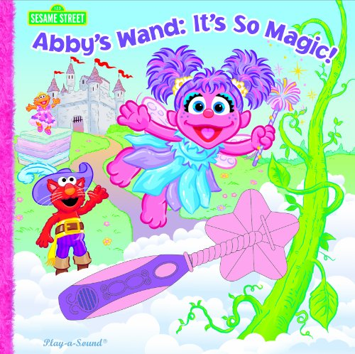 Sesame Street: Abby's Wand, It's So Magic! (9781412719278) by Editors Of Publications International Ltd.