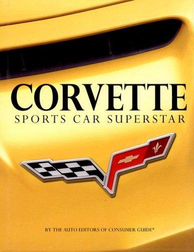Corvette Sports Car Superstar: Auto Editors of Consumer Guide