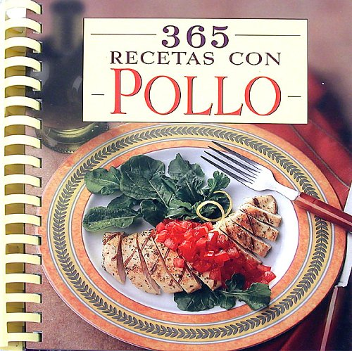 365 Recetas con Pollo (Spanish Edition)