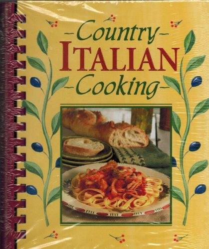 9781412720601: Country Italian Cooking