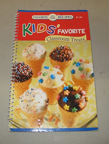 9781412721011: Kids' Favorite Classroom Treats (Favorite All Time Recipes)