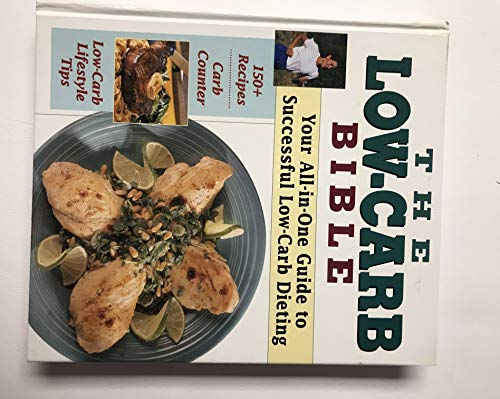 The Low-Carb Bible, Your All-in-One Guide to: Unknown