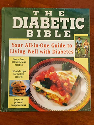 The Diabetic Bible: Your All-in-One Guide to Living Well with Diabetes: Armstrong, Dana; King, ...