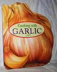 Cooking With Garlic: Weber, Louis -