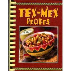 9781412722599: Tex-Mex Recipes