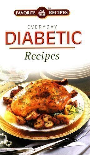 Favorite All Time Recipes - Everyday Diabetic Recipes: Various