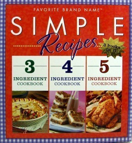 9781412725347: Simple Recipes - 3,4,& 5 Ingredient Cookbooks (3 Books in 1!) (Favorite Brand Name)