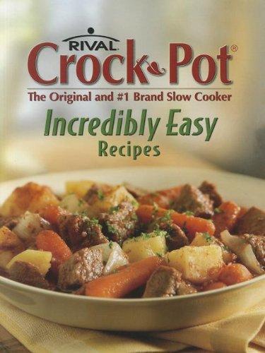 Crock-Pot Incredibly Easy Recipes