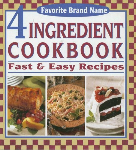 4 Ingredient Cookbook: Fast & Easy Recipes