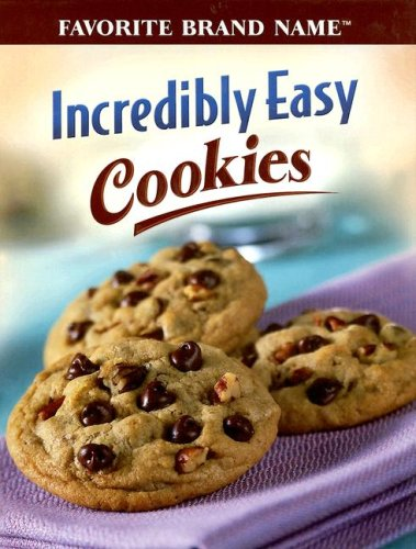 9781412727822: Incredibly Easy Cookies (Favorite Brand Name Recipes)