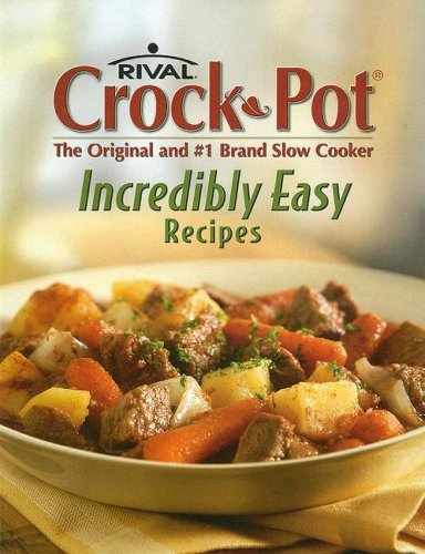 9781412728034: Rival Crock-Pot Incredibly Easy Recipes