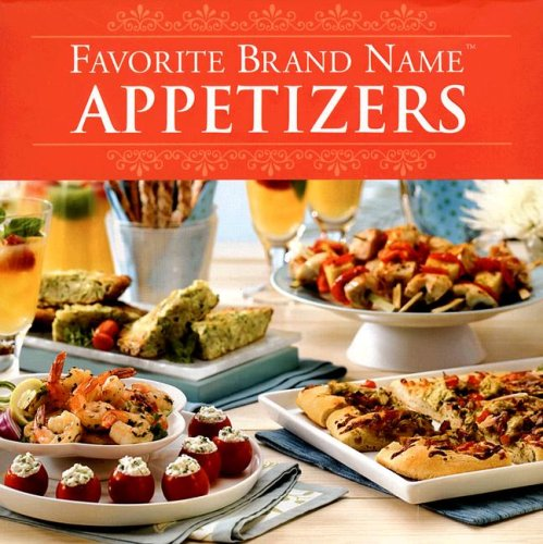 Favorite Brand Name: Appetizers (Favorite Brand Name Cookbook): Publications International