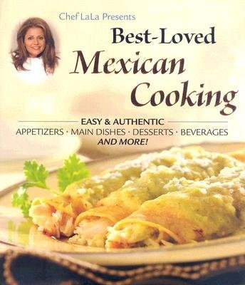 Chef LaLas Best-Loved Mexican Cooking
