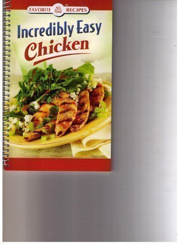 9781412728881: Incredibly Easy Chicken (Favorite All Time Recipes)