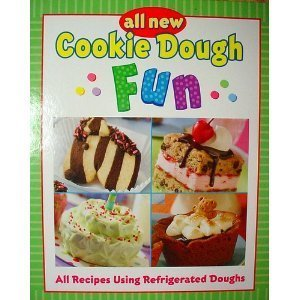 9781412729048: All New Cookie Dough Fun: All Recipes Using Refrigerated Doughs