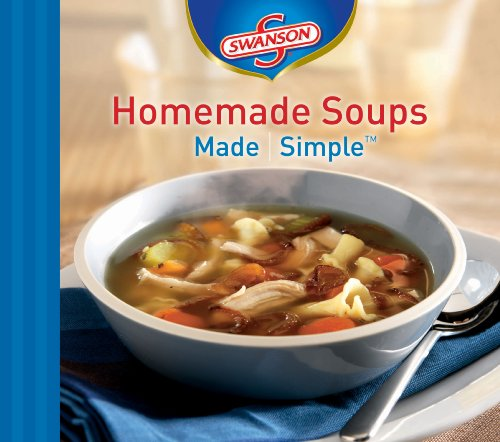 9781412729161: Swanson Homemade Soups Made Simple