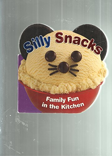 9781412729994: Silly Snacks: Family Fun in the Kitchen
