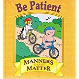 Be Patient (Manners Always Matter): Jason Blundy