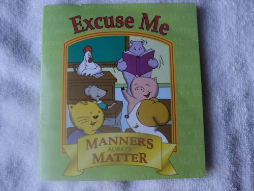 Excuse Me (Manners Always Matter): Lance Raichert