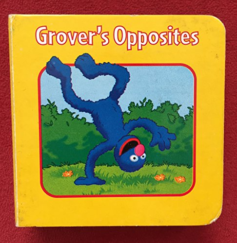 Grover's Opposites (Sesame Street): unknown