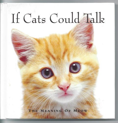 If Cats Could Talk: The Meaning of Meow (1412740517) by Michael P. Fertig