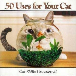9781412742702: 50 Uses for Your Cat